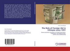 Bookcover of The Role of Foreign Aid in Ethiopia since 1991