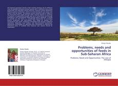 Bookcover of Problems, needs and opportunities of feeds in Sub-Saharan Africa
