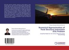 Bookcover of Numerical Approximation of Fluid Structure Interaction (FSI) Problem