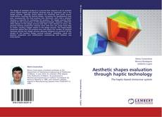 Bookcover of Aesthetic shapes evaluation through haptic technology