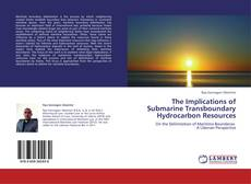 Buchcover von The Implications of Submarine Transboundary Hydrocarbon Resources