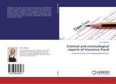 Criminal and criminological aspects of insurance fraud kitap kapağı