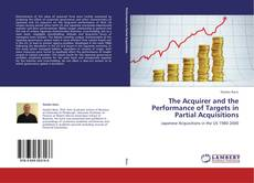 Bookcover of The Acquirer and the Performance of Targets in Partial Acquisitions