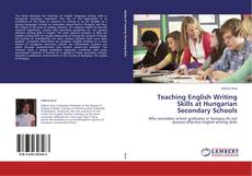 Bookcover of Teaching English Writing Skills at Hungarian Secondary Schools