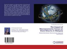 Bookcover of The Impact of Macroeconomic Forces on Stock Returns in Malaysia