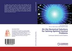 Bookcover of On the Numerical Solutions for Solving Optimal Control Problems