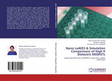 Bookcover of Nano LaAlO3 & Simulation Comparisons of High K Dielectric MOSFETs