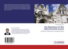 Bookcover of The Machinery of The Administrative Justice