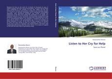 Capa do livro de Listen to Her Cry for Help