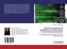 Dynamic response of composite concrete floors of concrete construction的封面