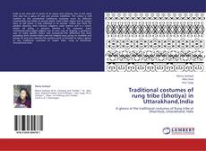 Bookcover of Traditional costumes of rung tribe (bhotiya) in Uttarakhand,India