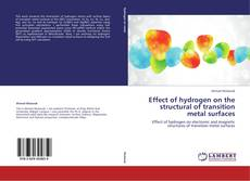 Bookcover of Effect of hydrogen on the structural of transition metal surfaces