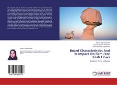 Couverture de Board Characteristics And Its Impact On Firm Free Cash Flows