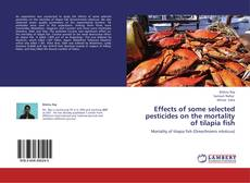 Portada del libro de Effects of some selected pesticides on the mortality of tilapia fish