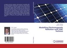 Bookcover of Modelling Electromagnetic Radiation with EMC Technics
