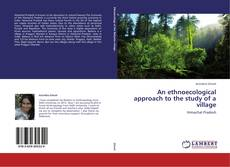 Bookcover of An ethnoecological approach to the study of a village