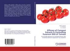 Portada del libro de Efficacy of Compost Extracts in Controlling Fusarium Wilt of Tomato