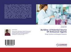 Bookcover of Acridine: A Potential Source Of Anticancer Agents