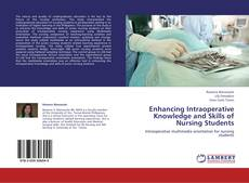 Bookcover of Enhancing Intraoperative Knowledge and Skills of Nursing Students