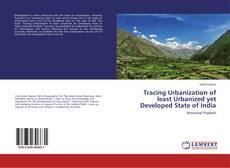 Borítókép a  Tracing Urbanization of least Urbanized yet Developed State of India - hoz