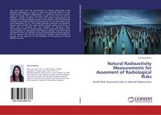 Copertina di Natural Radioactivity Measurements for Assesment of Radiological Risks