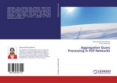Bookcover of Aggregation Query Processing in P2P Networks