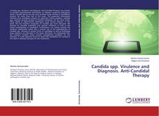 Bookcover of Candida spp. Virulence and Diagnosis. Anti-Candidal Therapy