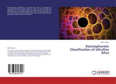 Bookcover of Electrophoretic Classification of Ultrafine Silica