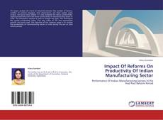 Bookcover of Impact Of Reforms On Productivity Of Indian Manufacturing Sector