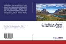 Bookcover of Principal Preparation and Development in Northern Canada