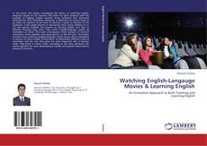Bookcover of Watching English-Langauge Movies & Learning English