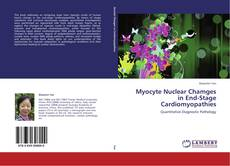 Bookcover of Myocyte Nuclear Chamges in End-Stage Cardiomyopathies