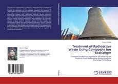 Capa do livro de Treatment of Radioactive Waste Using Composite Ion Exchanger