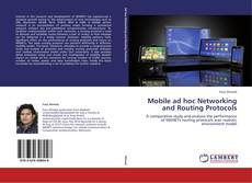 Bookcover of Mobile ad hoc Networking and Routing Protocols