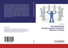 Bookcover of VOLUNTEERISM Multifunctional Thread in Albanian Society