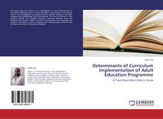 Couverture de Determinants of Curriculum Implementation of Adult Education Programme