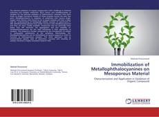 Bookcover of Immobilization of Metallophthalocyanines on Mesoporous Material