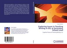 Exploring Issues in Teaching Writing in ESL at Secondary School Level的封面