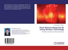 Heart Disease Diagnosis By Using Wireless Technology kitap kapağı