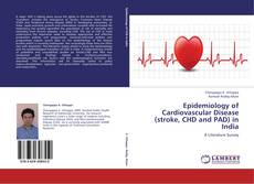 Bookcover of Epidemiology of Cardiovascular Disease (stroke, CHD and PAD) in India