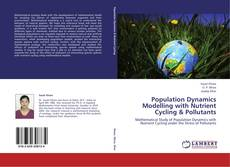 Bookcover of Population Dynamics Modelling with Nutrient Cycling & Pollutants