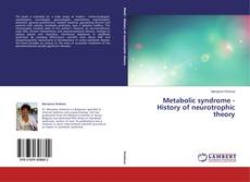 Bookcover of Metabolic syndrome - History of neurotrophic theory