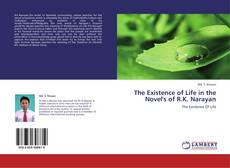 Bookcover of The Existence of Life in the Novel's of R.K. Narayan