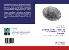 Capa do livro de Diseases and Parasites in Commercial Tropical Mollusks