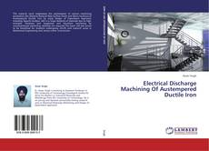 Bookcover of Electrical Discharge Machining Of Austempered Ductile Iron