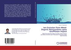 Capa do livro de Ion Emission from Metal-Organic Nanosystems upon Ion/Photon Impact