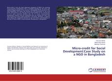 Обложка Micro-credit for Social Development:Case Study on a NGO in Bangladesh
