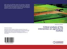 Bookcover of Critical analysis of the intervention on agricultural markets