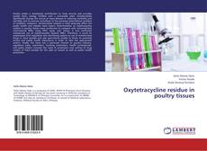 Bookcover of Oxytetracycline residue in poultry tissues