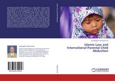 Portada del libro de Islamic Law and International Parental Child Abduction